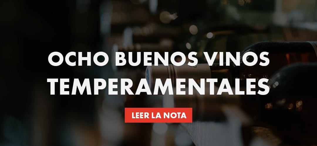 Ocho buenos vinos temperamentales